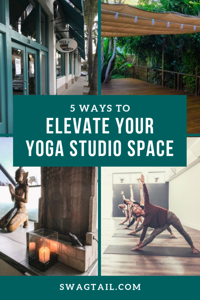 5 IDEAS TO ELEVATE YOUR YOGA STUDIO SPACE - Swagtail